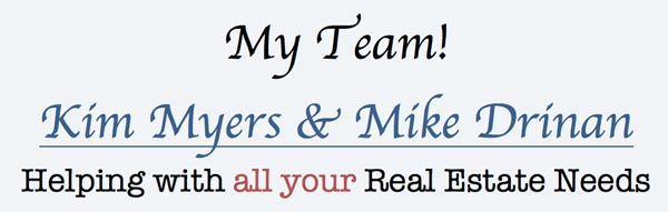 Kim Myers - Mike Drinan | Real Estate
